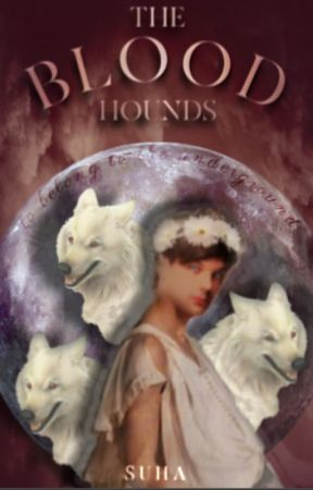 The Blood Hounds | L.S [✓] by missyousweetcheeks