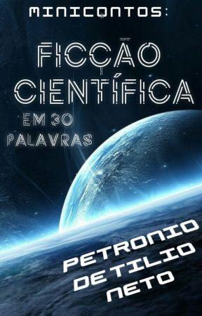 Minicontos: Ficção Científica em 30 palavras by PetronioDTN