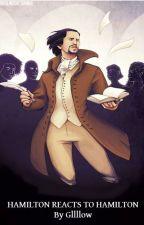 Hamilton Reacts to Hamilton by Gllllow