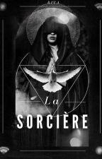 La Sorcière *EN PAUSE* by oxXRita