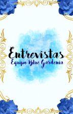 Entrevistas by EquipoBlueGardenia