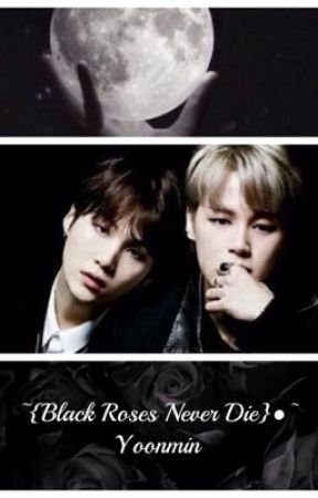 ~•{Black Roses Never Die}•~Yoonmin by welcom_to_my_world2