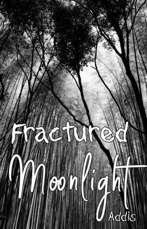 Fractured Moonlight by AddisSmith