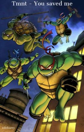 TMNT - You saved me by adoharry