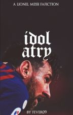 IDOLATRY | LIONEL MESSI by azorahais