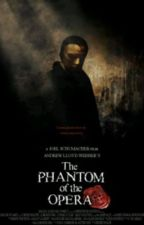 The Man Behind the Monster: Phantom of the Opera Story by lukesagoodboy