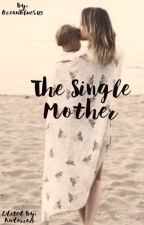 The Single Mother by OceanBlues123