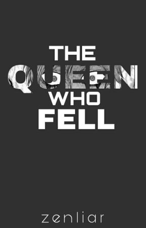 The Queen Who Fell by zenliar