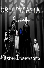 Creepypasta forever by MisterInsensato