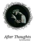 After Thoughts | X by DinosaurRebel