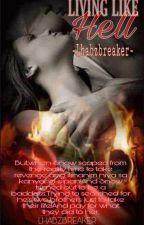 Living like Hell by lhabzbreaker