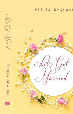 Lets Get Married ( Tersedia E-Book) by RositaAmalani