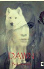 DAWN /Book I/ by OlamideSB