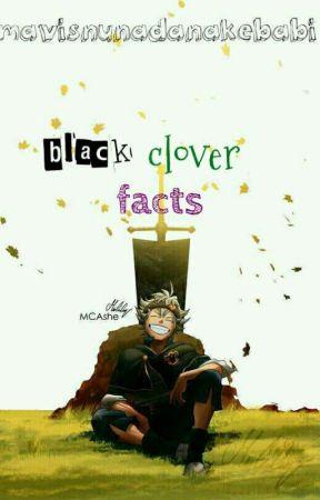 black clover facts by mavisnunadanakebabi