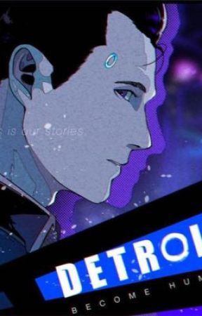 Detroit: Become Human~-~Connor One-Shots by PricklyHedgie