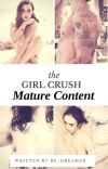 THE GIRL CRUSH - MATURE CONTENT  cover