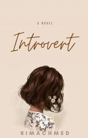 Introvert (Not An Ordinary Story) by rimachmed_