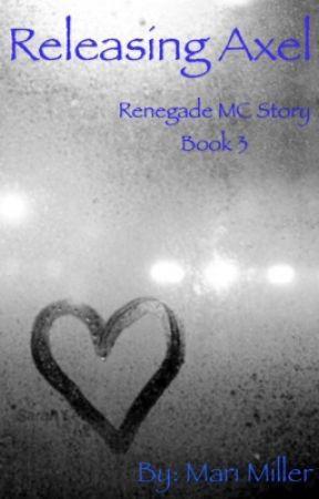 Releasing Axel: A Renegades MC Story by mangomonkey13