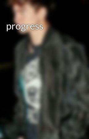progress by cumshotclifford