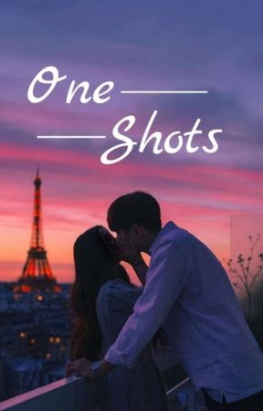 one shots by bloomingrose__
