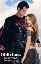 Oblivious ~ Superman Love Story ~ Completed by FinnishUnicorn
