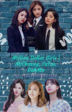 Million Dollar Girls | MiChaeng, SaTzu, DahMo by Wolflover111344