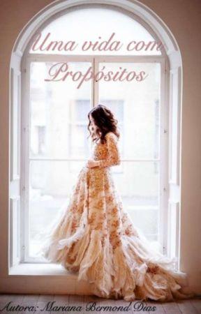 Uma vida com Propósitos ( Revisando)  by marianaBermond14