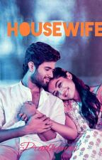 """House Wife"" (Completed) by pradhanas"
