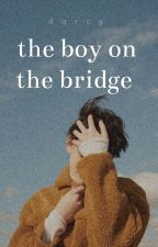 the boy on the bridge ✔︎ by fragmented-