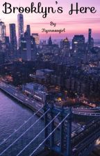 Brooklyn's Here  by Nycnewsgirl