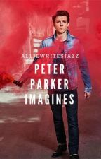 Peter Parker Imagines  by Alliewritesjazz