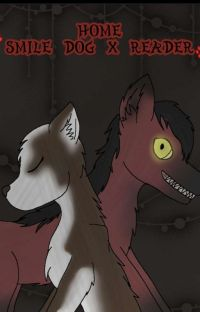 Home (smile dog x dog reader) cover