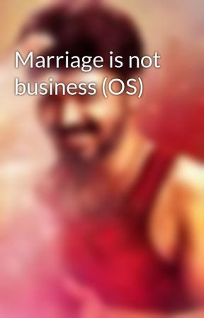 Marriage is not business (OS) by shanaa__98