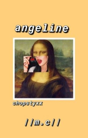 angeline ➳ m.c by chopstyxx