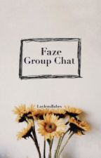 Faze Group Chat {F.Temperrr} by LaylensBabes