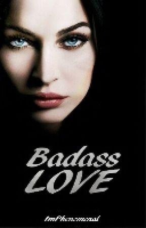 Badass Love by ImPhenomenal