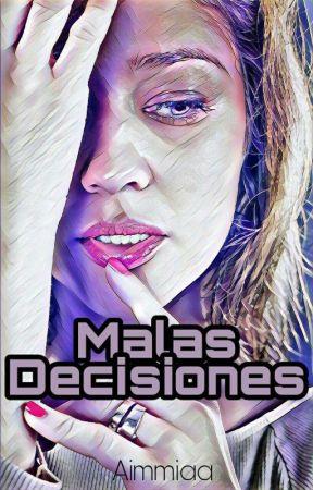 Malas decisiones by aimmiaa