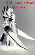 I'll rest when I die (Sword art online harem x Male reader) by zafry54321