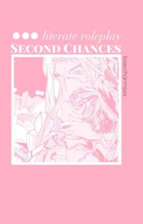 second chances | a literate roleplay by lovecharmsxx