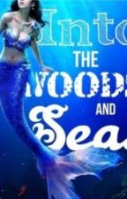 Into The Woods And Seas ni writtenbywis