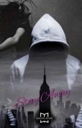 Stay Away ΥΠΟ  by BeYourselfGM