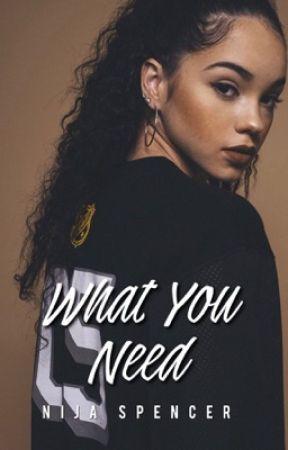 What You Need by nijaspencer