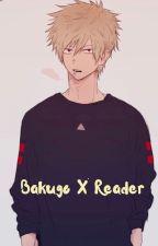 BAKUGO X READER ~ONE SHOTS~ by SuperNukooo