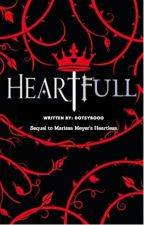 Heartfull (Sequel to Heartless by Marissa Meyers) -COMPLETE- by Dotsybooo