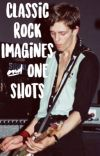 Classic Rock Imagines And One Shots cover