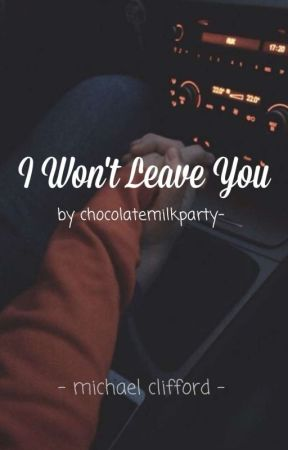 I Won't Leave You    mgc by chocolatemilkparty-