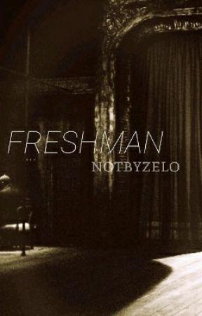 freshman by notbyzelo