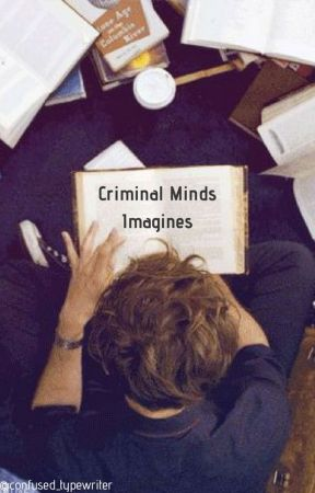 Criminal Minds Imagines by confused_typewriter