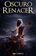 Oscuro Renacer by ibisalexa