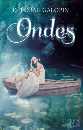 Ondes (sous contrat - Destiny Editions) by DeborahGalopin